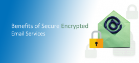 Benefits of Secure Encrypted Email Services
